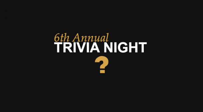 6th Annual Trivia Night Registration & Information